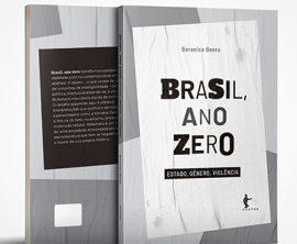 Brasil, Ano Zero – Estado, Gênero, Violência (Pré-lançamento)