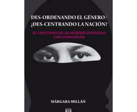 Des-ordenando el género / ¿Des-centrando la nación? – el zapatismo de las mujeres indígenas y sus consecuencias