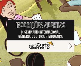 Inscrições abertas para atividades do IX Seminário Internacional Gênero, Cultura e Mudança