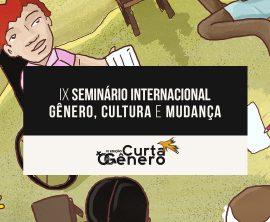 Curta o Gênero reúne 71 pesquisadores, pesquisadoras e ativistas em seminário internacional online. Inscrições até 17/8